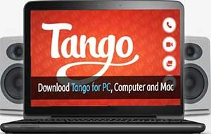 Download Tango for PC/Desktop