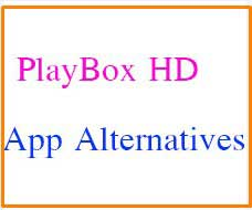 Playbox-hd-app-alternatives-apk